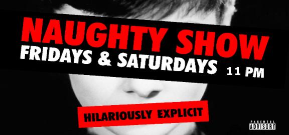 The Naughty Show | Live @ Comic's Lounge