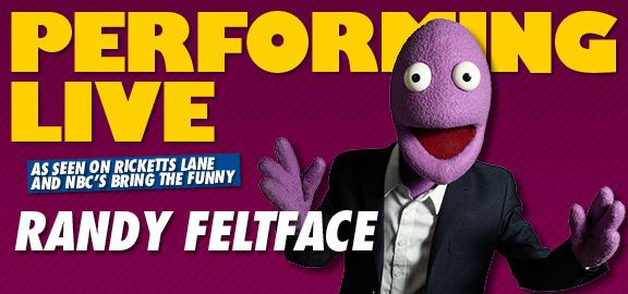Randy Feltface | Live @ Comic's Lounge