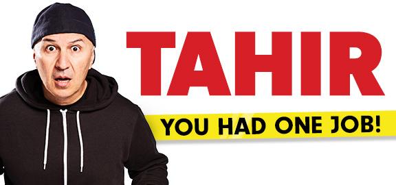Tahir - You Had ONE job